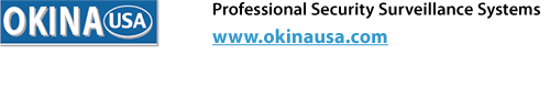 OKINA USA Professional Security Surveillance Systems